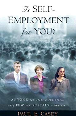 Is Self-Employment for You?: Anyone Can Start a Business...Only a Few Can Sustain a Business 9781887542173