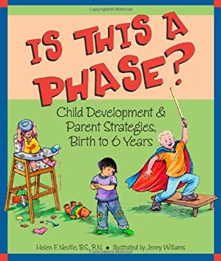 Is This a Phase?: Child Development & Parent Strategies, Birth to 6 Years 9781884734632