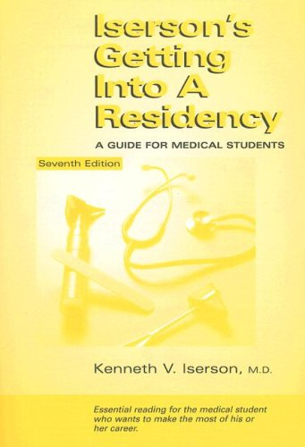 Iserson's Getting in a Residency: A Guide for Medical Sutdents 9781883620097