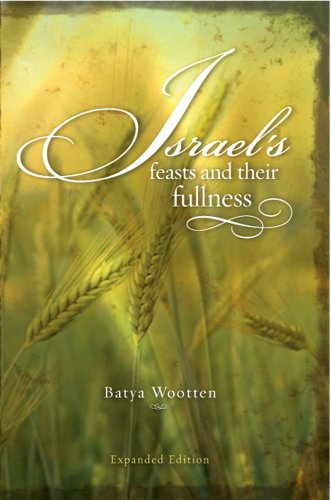 Israel's Feasts and Their Fullness 9781886987296