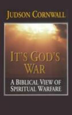 It's God's War: A Biblical View of Spiritual Warfare 9781884369865