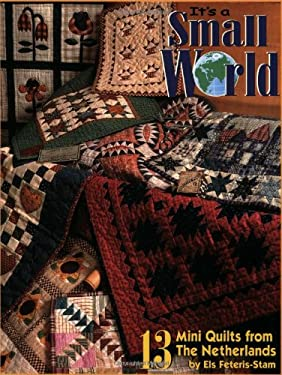 It's a Small World: 13 Mini Quilts from the Netherlands 9781885588449