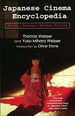 Japanese Cinema Encyclopedia: The Horror, Fantasy and Sci Fi Films 9781889288512