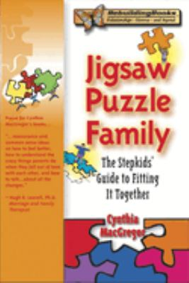 Jigsaw Puzzle Family: The Stepkids' Guide to Fitting It Together 9781886230637