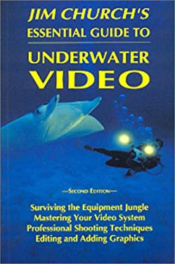 Jim Church's Essential Guide to Underwater Video 9781881652267