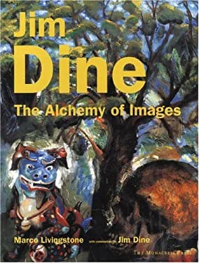 Jim Dine: The Alchemy of Images 9781885254795