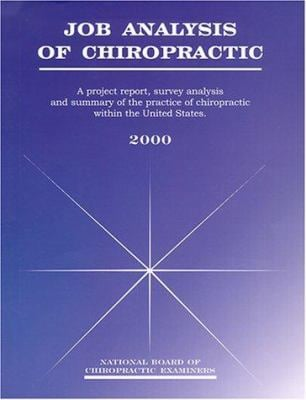 Job Analysis of Chiropractic: A Project Report, Survey Analysis, and Summary of the Practice of Chiropractic Within the United States 9781884457043