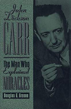 John Dickson Carr: The Man Who Explained Miracles 9781883402471