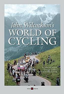 John Wilcockson's World of Cycling 9781884737503
