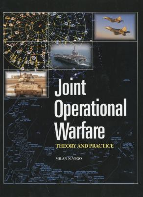 Joint Operational Warfare Theory and Practice and V. 2, Historical Companion 9781884733628