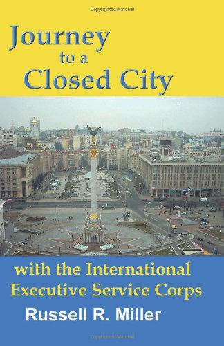 Journey to a Closed City with the International Executive Service Corps 9781888725940