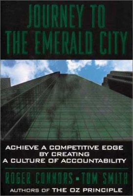 Journey to the Emerald City: Achieve a Competitive Edge by Creating a Culture of Accountability 9781886463844