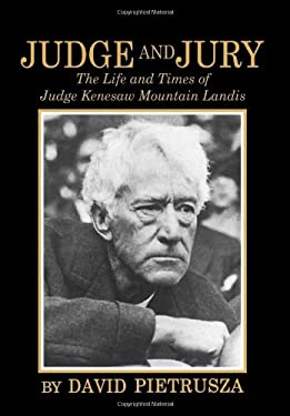 Judge and Jury: The Life and Times of Judge Kenesaw Mountain Landis 9781888698091