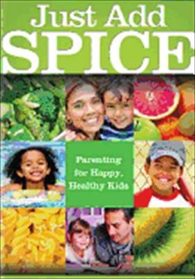 Just Add Spice: Recipe for Happy, Healthy Kids