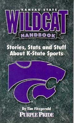 Kansas State Wildcats Handbook: Stories, Stats and Stuff about K-State Sports 9781880652626
