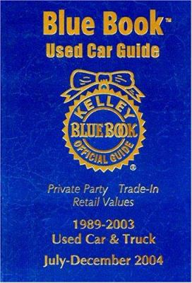 Kelley Blue Book Used Car Guide: Consumer Edition, July-December 2004 9781883392512