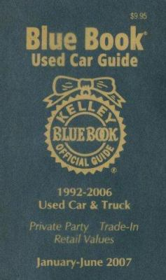 Kelley Blue Book Used Car Guide: 1992-2006 Used Car & Truck 9781883392635