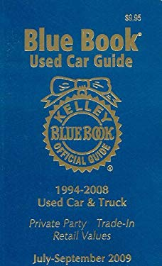 Kelley Blue Book Used Car Guide, July-September: 1994-2008 Used Car & Truck; No. 4 9781883392789