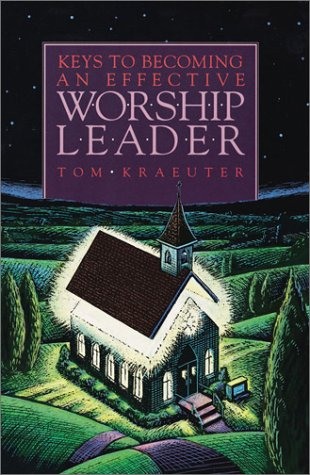 Keys to Becoming an Effective Worship Leader 9781883002060