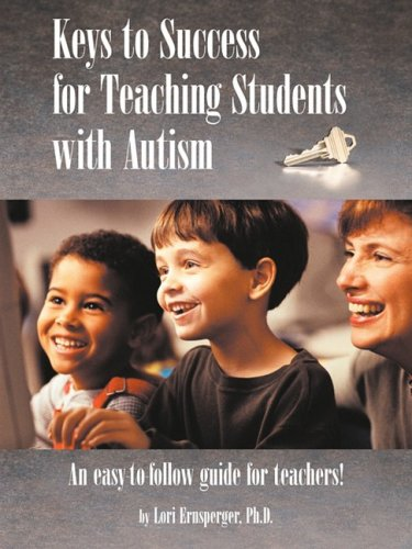 Keys to Success for Teaching Students with Autism 9781885477927