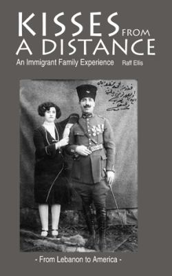 Kisses from a Distance: An Immigrant Family Experience 9781885942463