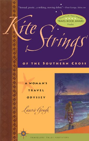 Kite Strings of the Southern Cross: A Woman's Travel Odyssey 9781885211545