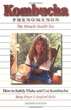 Kombucha Phenomenon: The Miracle Health Tea, ND Edition 9781887263115