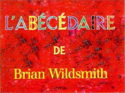 L'Abecedaire = Brian Wildsmith's ABC 9781887734837