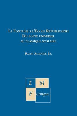 La Fontaine A L'Ecole Republicaine 9781886365247