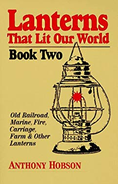 Lanterns That Lit Our World, Book 2: Coleman, Perkins, Ham, Buhl, Yale, Rayo, Vaclite And... 9781889029009