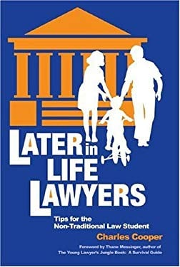 Later-In-Life-Lawyers: Tips for the Non-Traditional Law Student 9781888960068