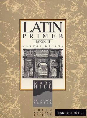 Latin Primer II: Teacher Edition 9781885767448