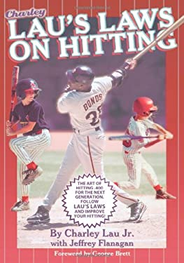 Lau's Laws on Hitting: The Art of Hitting .400 for the Next Generation; Follow Lau's Laws and Improve Your Hitting! 9781886110953