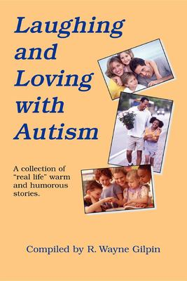 Laughing & Loving with Autism 9781885477040