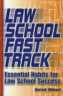 Law School Fast Track: Essential Habits for Law School Success 9781888960242