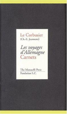 Le Corbusier: Les Voyages D'Allemagne, Carnets: Limited Edition 9781885254153