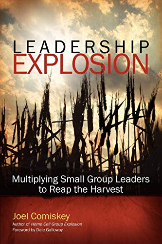 Leadership Explosion: Multiplying Cell Group Leaders to Reap the Harvest 9781880828236