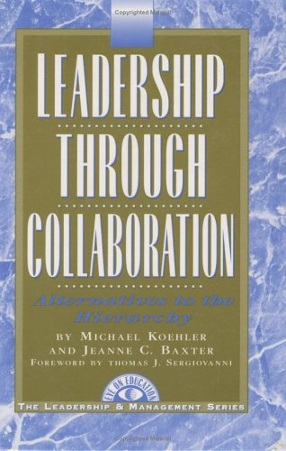 Leadership Thru Collaboration: Altern. to Hierarchy 9781883001308