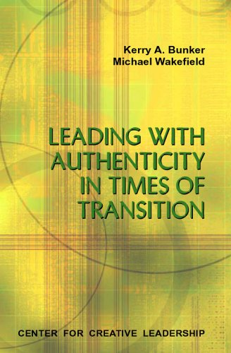 Leading with Authenticity in Times of Transition 9781882197880
