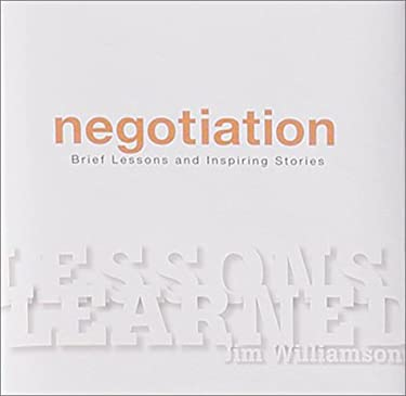 Lessons Learned: Negotiation: Brief Lessons and Inspiring Stories 9781888387742