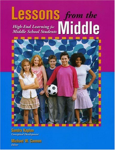 Lessons from the Middle: High End Learning for Middle School Students 9781882664825
