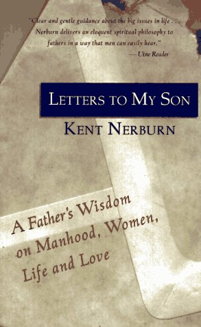 Letters to My Son : A Father's Wisdom on Manhood, Life, and Love