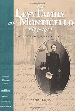 Levy Family and Monticello, 1834-1923: Saving Thomas Jefferson's House 9781882886166