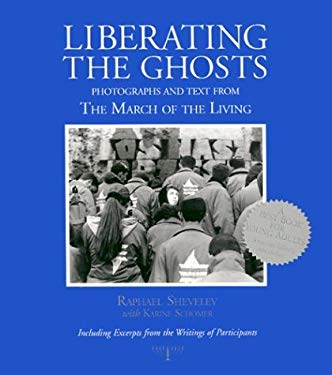 Liberating the Ghosts: Photographs and Text from the March of the Living 9781888803006