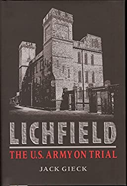 Lichfield: The U.S. Army on Trial: The U.S. Army on Trial 9781884836268
