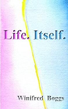 Life. Itself. 9781887472609