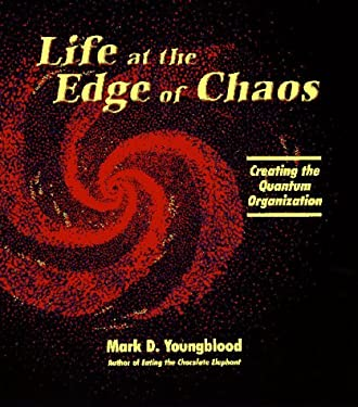 Life at the Edge of Chaos: Creating the Quantum Organization 9781889847405