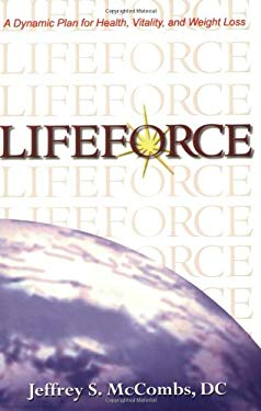 Lifeforce: A Dynamic Plan for Health, Vitality and Weight Los 9781885003973