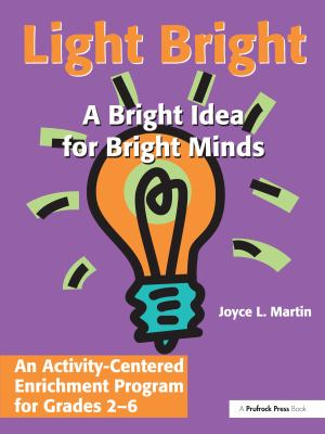 Light Bright: An Activity-Centered Enrichment Progam 9781882664757