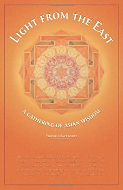 Light from the East: A Gathering of Asian Wisdom 9781880656983